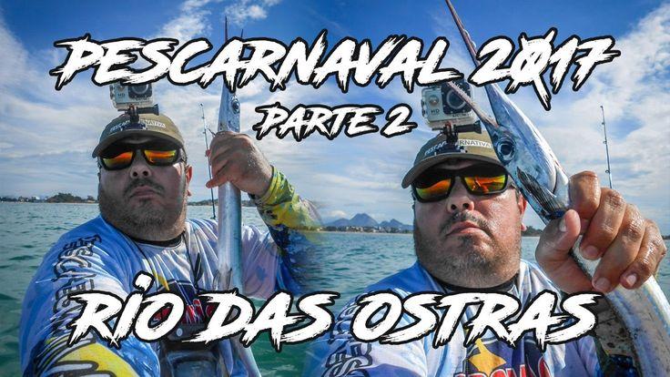 Pescarnaval Rio das ostras 2017 - Parte 2