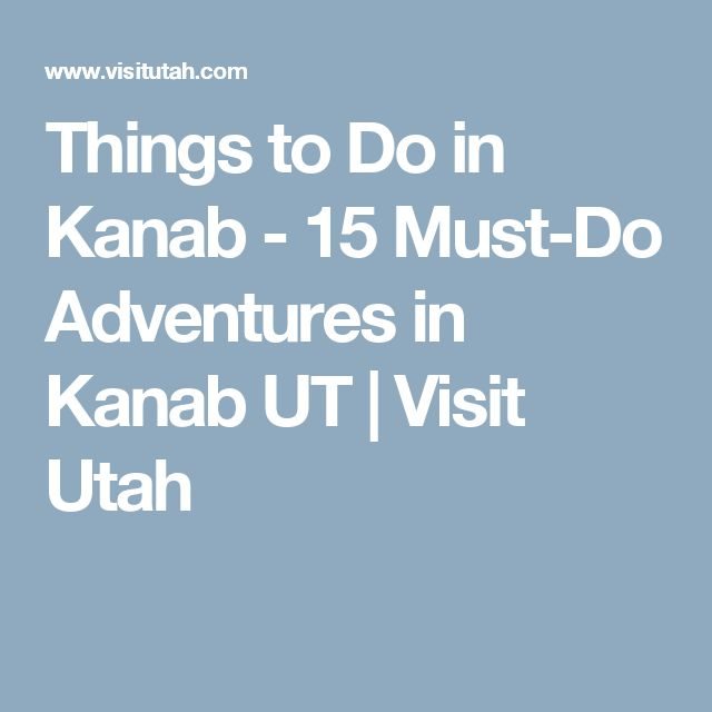 Things to Do in Kanab - 15 Must-Do Adventures in Kanab UT | Visit Utah