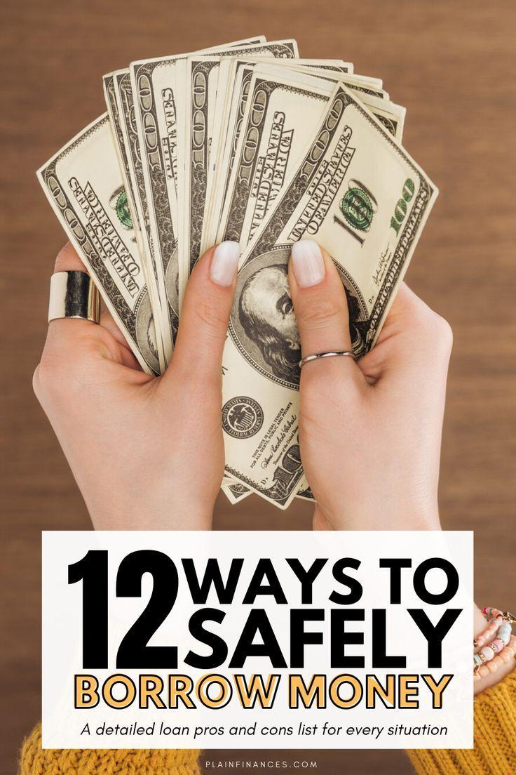 12 Common Ways To Borrow Money With Pros And Cons Plain Finances In 2020 Borrow Money The Borrowers Money