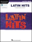 Latin Hits - Instrumental Play Along for Alto Sax