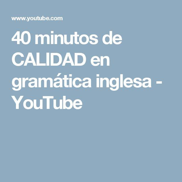 40 minutos de CALIDAD en gramática inglesa - YouTube