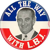 Remember this campaign slogan in 1964 -- All The Way With LBJ --