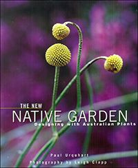 The New Native Garden Designing With Australian Plants