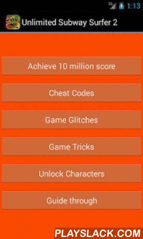 Unlimited Subway Surfer 2  Android App - playslack.com , unlimited Subway Surfer 2 Game Guide: If you are a huge fan of the never ending running game, Subway Surfer unlimited 2, this game guide will help you in each and every way. Become the top surfers of 2015 among the world. This guide has the ability to take your game subway surfer 2 to a whole new great level. Inside this guide you will find some amazing and helpful things including following - - Tips to Achieve 10million score…