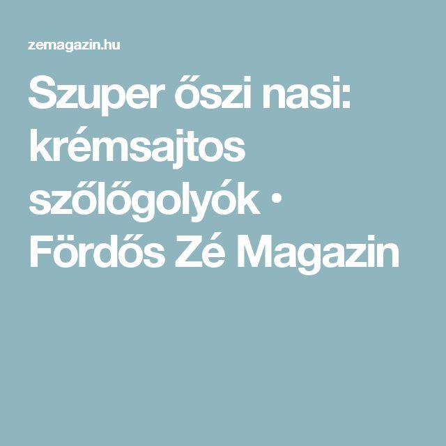 Szuper őszi nasi: krémsajtos szőlőgolyók • Fördős Zé Magazin