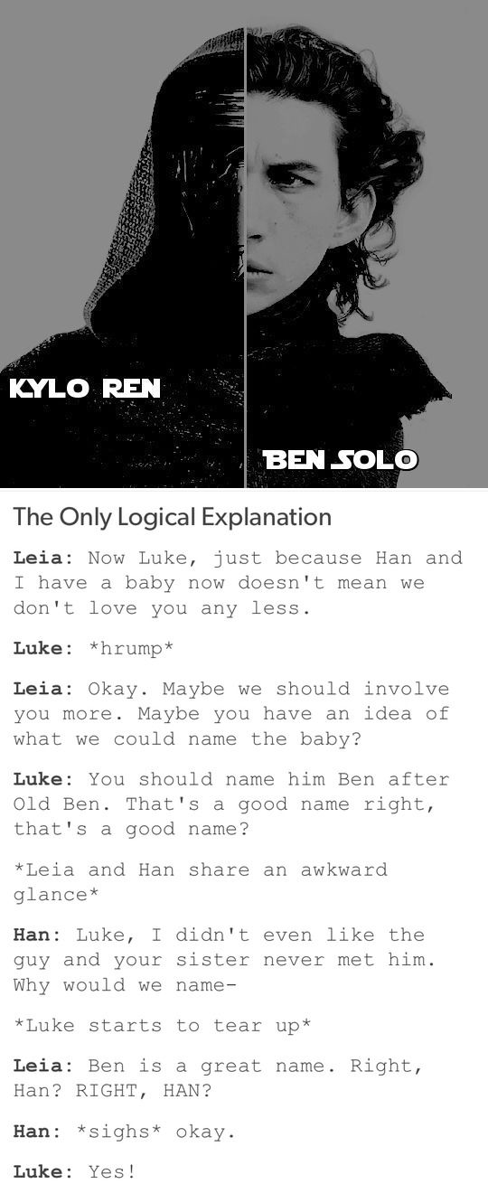 Basically how it must have happened (my headcannon is Luke would have named his own son Ben, but probably thought he'd never be able to have his own...he thought his sister's son was going to be his legacy)