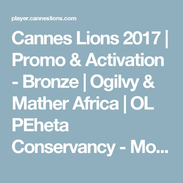 Cannes Lions 2017 | Promo & Activation - Bronze | Ogilvy & Mather Africa | OL PEheta Conservancy - Most Elegible Bachelor