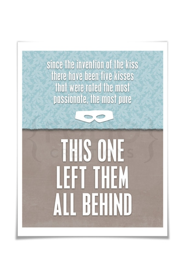 The princess bride- I love this quote so much! what I want for my first kiss on my weding day!