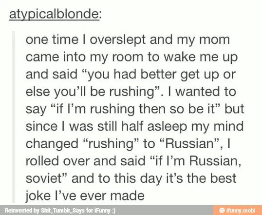I can't seem to get away from Russian jokes