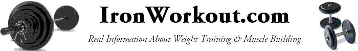 IronWorkout.com - Real info about weight training and muscle building
