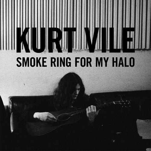 Kurt Vile - 'Smoke Ring For My Halo'  best album of 2011. hands down.
