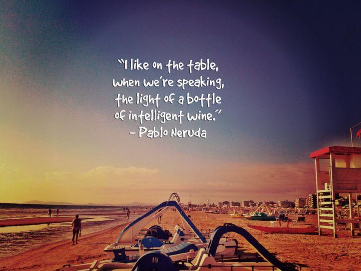 Pablo Nerudo on the light of a bottle of intelligent wine