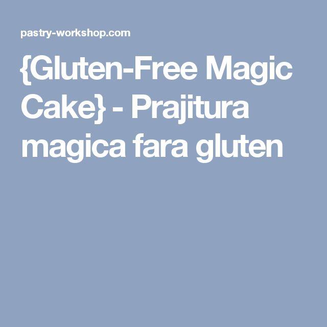 {Gluten-Free Magic Cake} - Prajitura magica fara gluten