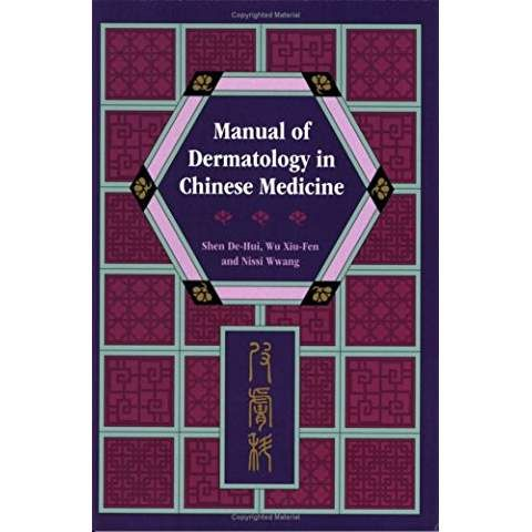 Manual of Dermatology in Chinese Medicine: 616 5 S54m | New
