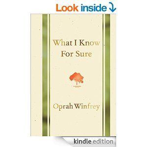 What I Know for Sure - Kindle edition by Oprah Winfrey. Religion & Spirituality Kindle eBooks @ Amazon.com.