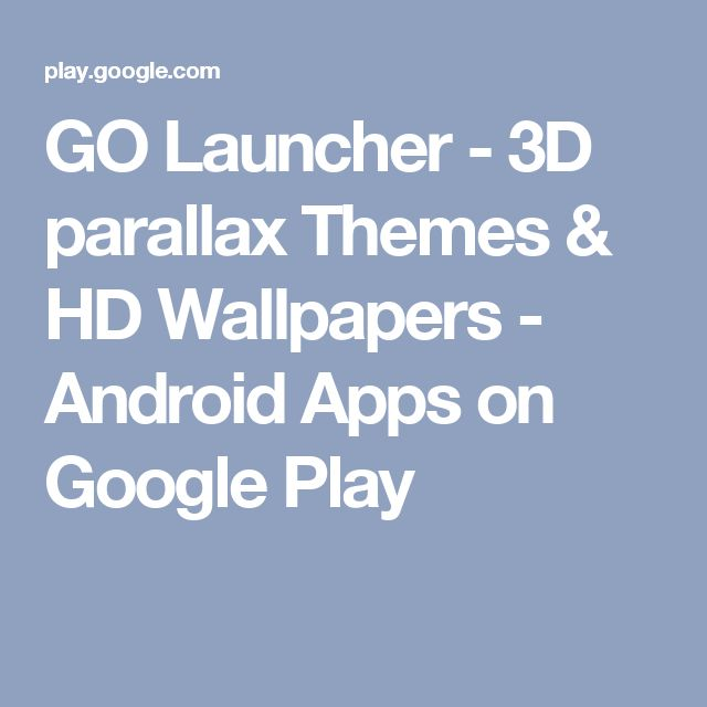 Image Result For Go Launcher D Parallax Themes Hd Wallpapers Apps