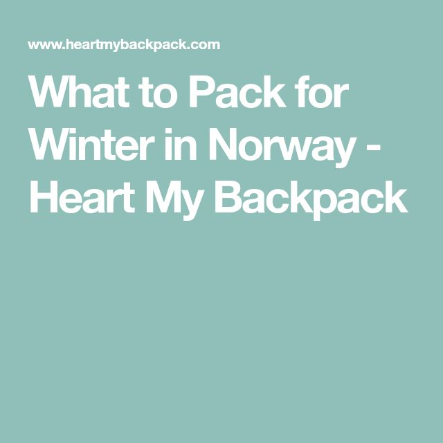 What to Pack for Winter in Norway - Heart My Backpack #backbackingnorway