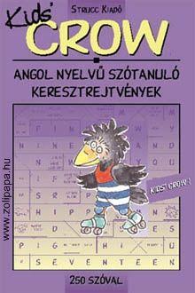 Crow Kids 1 - 250 szóval Leírás: Angolt tanító keresztrejtvények 9-12 éveseknek és mindazoknak, akik szeretnek hasznosan kikapcsolódni. A könyv az angol nyelv 250 legkönnyebb szavát gyakoroltatja. www.zolipapa.hu