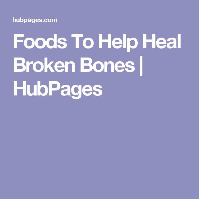 Foods To Help Heal Broken Bones | HubPages