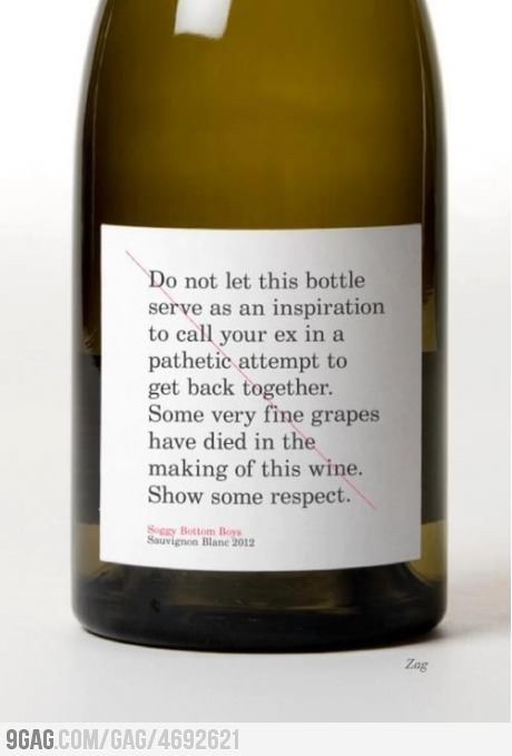 Well done wine bottle.  I know some girls who could benefit from your advice.