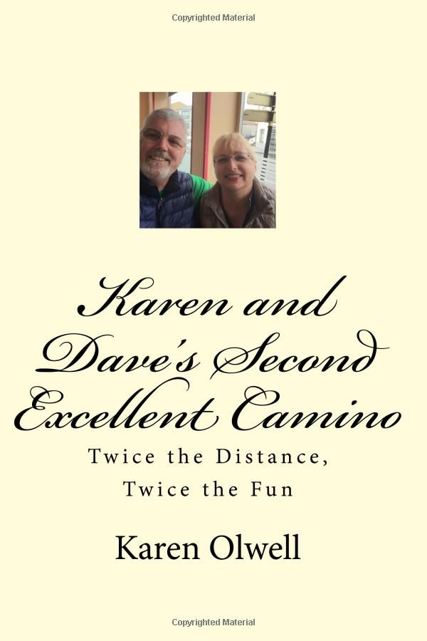 Karen and Dave's Second Excellent Camino: Twice the Distance, Twice the Fun: Karen L. Olwell: 9781978264014: Amazon.com: Kindle Store