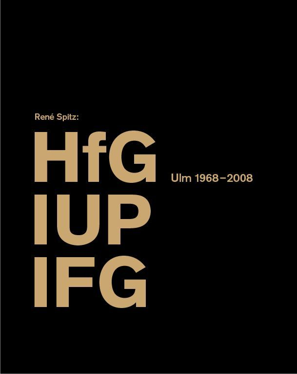 HfG IUP IFG. Ulm 1968–2008