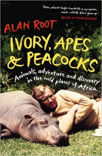 Amazon.com: Ivory, Apes & Peacocks: Animals, Adventure and Discovery in the Wild Places of Africa (9780701186036): Alan Root: Books