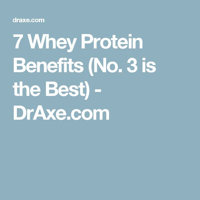 7 Whey Protein Benefits (No. 3 is the Best) - DrAxe.com