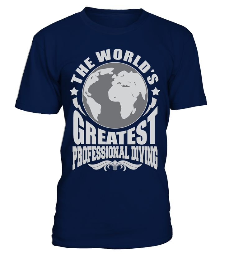 THE WORLD'S GREATEST PROFESSIONAL DIVING JOB SHIRTS   => Check out this shirt by clicking the image, have fun :) Please tag, repin & share with your friends who would love it. #Diving #Divingshirt #Divingquotes #hoodie #ideas #image #photo #shirt #tshirt #sweatshirt #tee #gift #perfectgift #birthday #Christmas