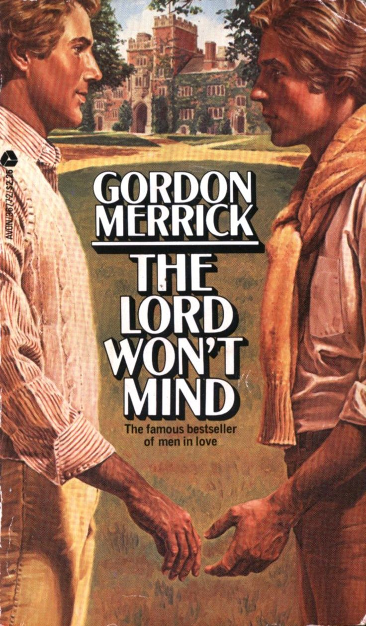 "The cover artwork for ""The Lord Won't Mind"", a novel by Gordon Merrick. The 1980s covers of Merrick's novels mimicked the visual tropes of standard romance fiction illustration of the era, but with the substitution of gay male protagonists."
