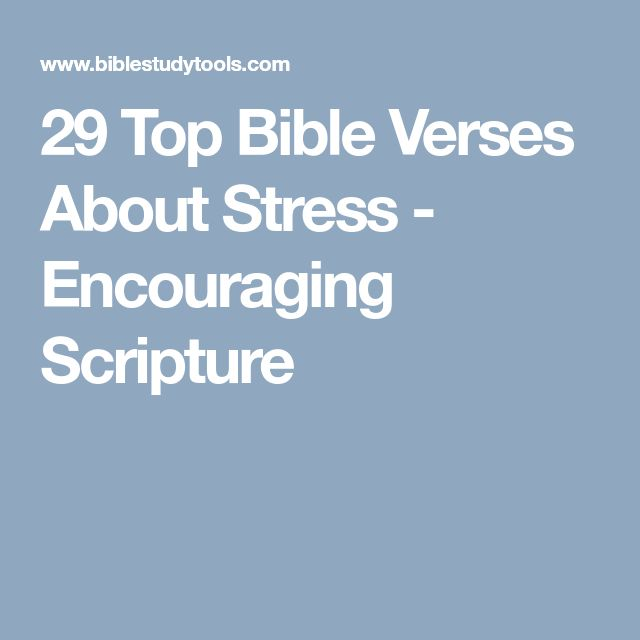29 Top Bible Verses About Stress - Encouraging Scripture
