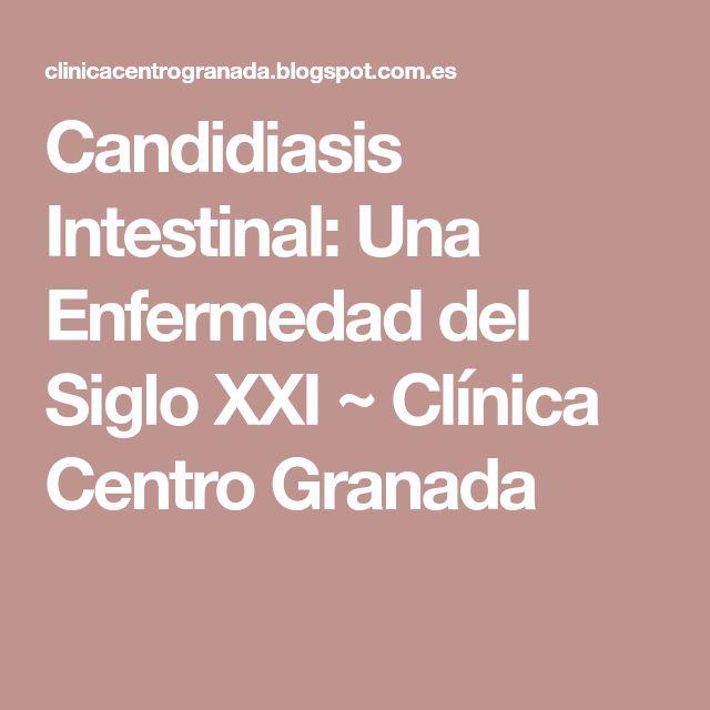 Candidiasis Intestinal: Una Enfermedad del Siglo XXI ~ Clínica Centro Granada