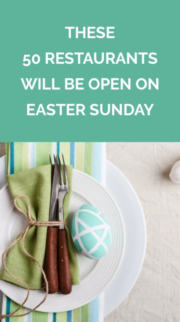 These Restaurants Will Be Open On Easter Sunday Yes Even For Takeout Easter Sunday Easter Easter Recipes