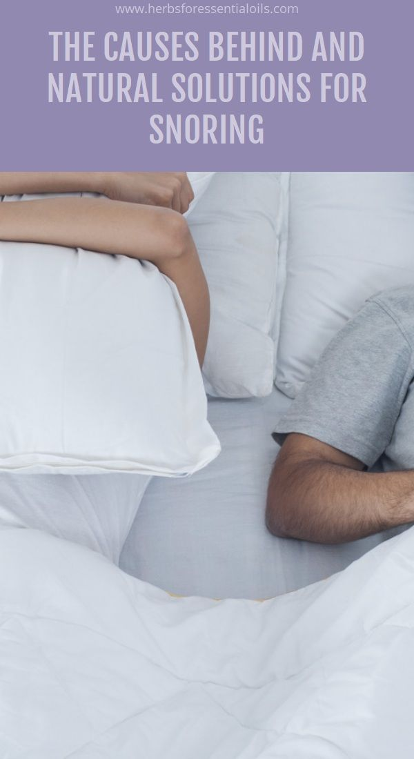 The Causes Behind And Natural Solutions For Snoring
