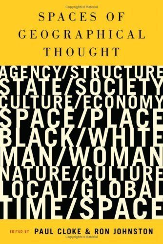Spaces of Geographical Thought: Deconstructing Human Geographys Binaries (Society and Space Series) 1st Edition( Hardcover ) by Cloke Paul J published by Sage Publications Ltd