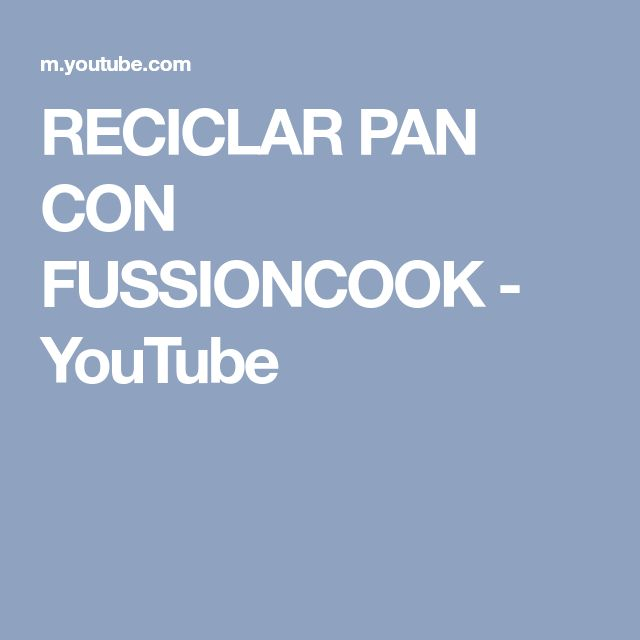 RECICLAR PAN CON FUSSIONCOOK - YouTube