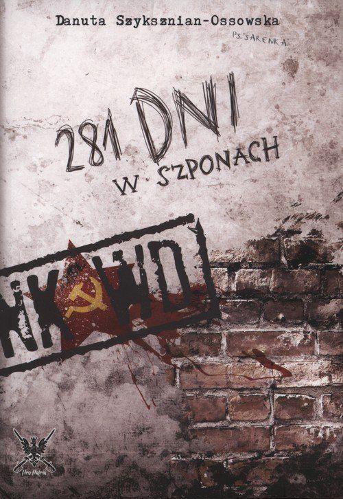 281 dni w szponach NKWD - Szyksznian-Ossowska Danuta