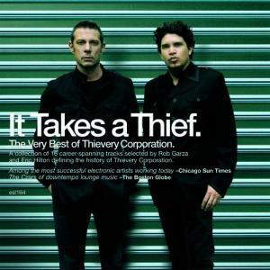 Οι Thievery Corporation ανακοίνωσαν την κυκλοφορία του πρώτου τους άλμπουμ με τα best of, It Takes A Thief, που κυκλοφορεί στις 21 Σεπτεμβρίου. Το άλμπουμ είναι μια συλλογή από τραγούδια ειδικά επιλεγμένα από τον Rob Garza και Eric Hilton για τους σταθερούς τους οπαδούς και για τους λάτρεις της μουσικής των Thievery Corporation. http://www.public.gr/cat/music/