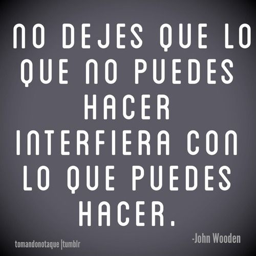 Frases • #Frases John Wooden #citas #reflexiones #quotes