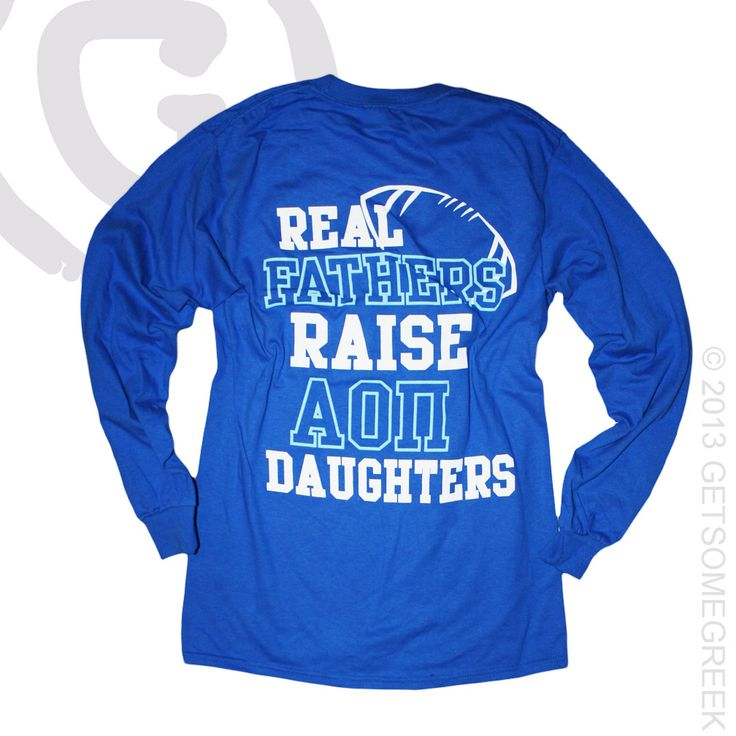 ALPHA OMICRON PI CUSTOM GROUP ORDER ON FATHER / FAMILY SHIRTS!! REAL FATHERS RAISE GREEK DAUGHTERS! AOII & GETSOMEGREEK!