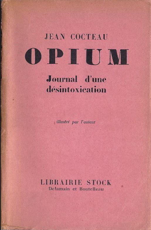 Opium. Jean Cocteau.
