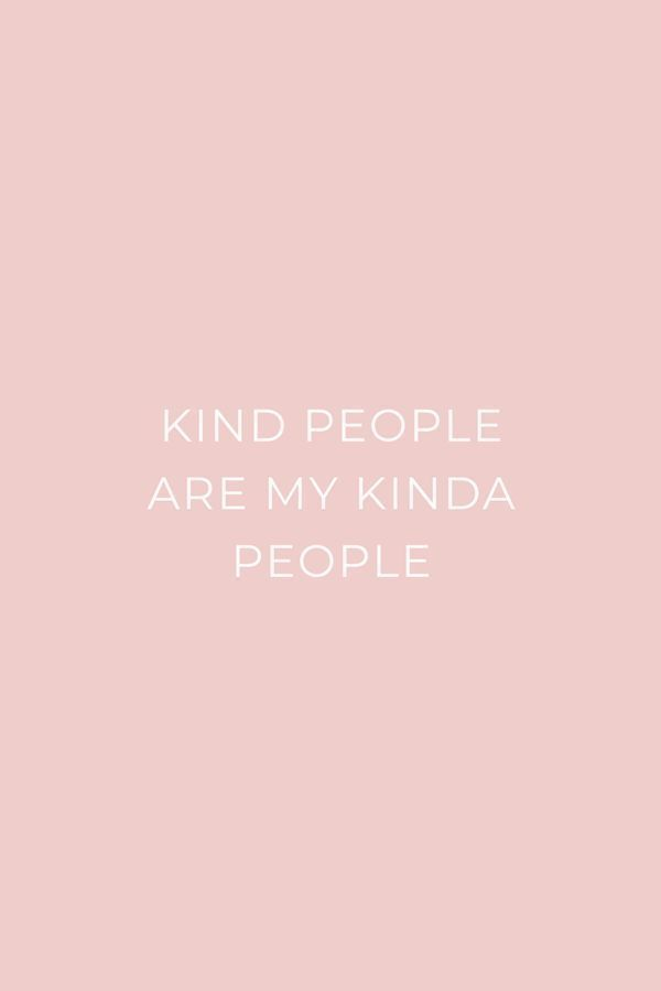 Kind People Are My Kinda People Inspirational Motivational Life