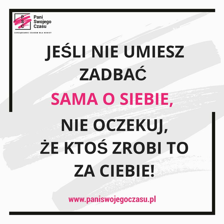 #mobilizatorypaniswojegoczasu #psc #panimotywuje #paniswojegoczasu #zostanpaniaswojegoczasu #inspirationalquotes #motivationalquotes #dbajosiebie #takecareofyourself