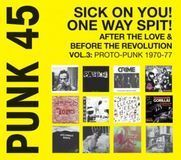 Soul Jazz Records Presents: Punk 45: Sick on You! One Way Spit! After the Love & Before the Revolution Vol.3: Proto-Punk 1970-77 [LP] - Vinyl, 26261485