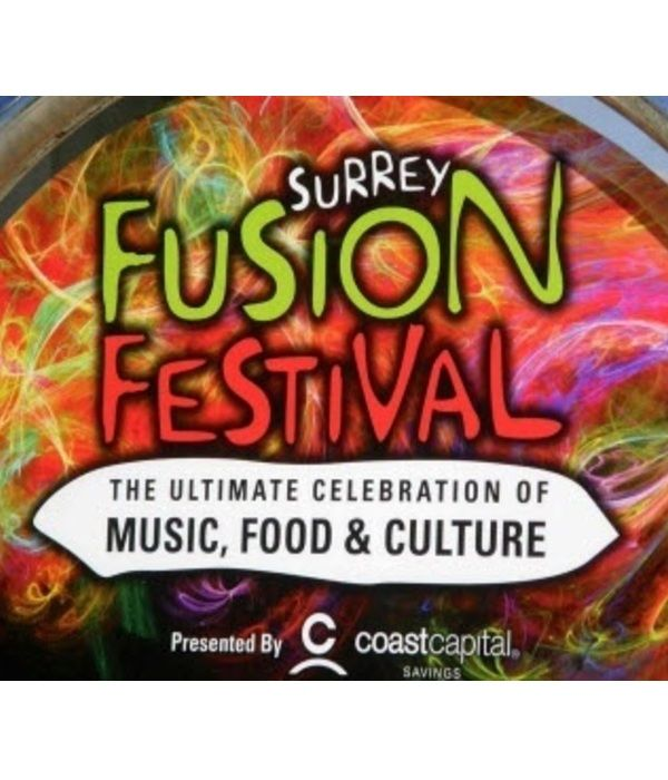 Coast Capital Savings and The City of Surrey presents Surrey Fusion Festival - The Ultimate Celebration of Music, Food & Culture