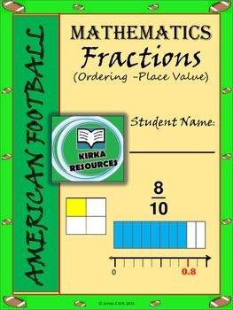 American Football - Fractions Ordering / Place Value - 1 Lesson (3-6)   American Football style math sheets - Fraction Ordering / Place Value   - 1 Lesson   - Four handout sheets (First two sheets are fairly easy / second two sheets are far more challenging)   - Cheap lesson option around 'The Big Game' time (with answers)