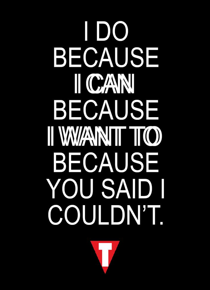 I Do Because I Can I Can Because I Want To I Want To Because You Said I Couldn T Fitnes Fitness Motivation Quotes Fitness Inspiration Quotes Fitness Quotes