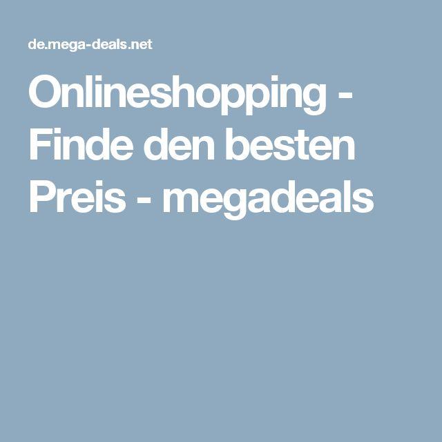 Onlineshopping - Finde den besten Preis - megadeals