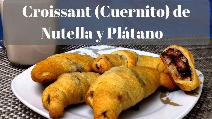 Como hacer Cuernitos o Croissant relleno de Nutella y plátano