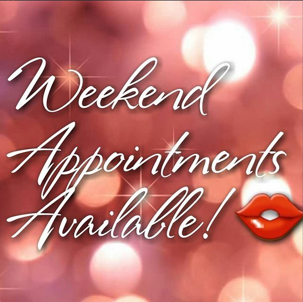 Weekend Appointment Available! Call me, Text me, or Email